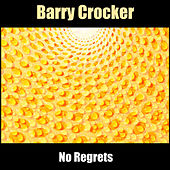 No Regrets by Barry Crocker