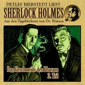 Das Geschmeide des Pharaos, 3. Teil (Sherlock Holmes : Aus den Tagebüchern von Dr. Watson) von Sherlock Holmes