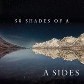 50 Shades of A de A Sides