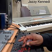 Beats for Your Rhymes, Vol. 2 by Jazzy Kennedi