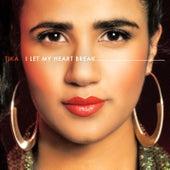 I Let My Heart Break by Tika