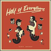 Half of Everything de Scott MacKay