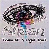 Tears of a Loyal Heart by Shaan