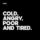 Cold, Angry, Poor and Tired by The Punks