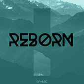 Reborn by EP Music