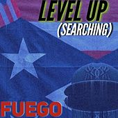 Level Up (Searching) de Fuego