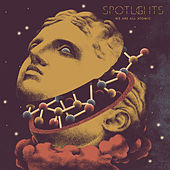 We Are All Atomic de The Spotlights
