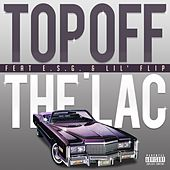 Top Off The Lac (feat. E.S.G. & Lil Flip) de DJ Hawk
