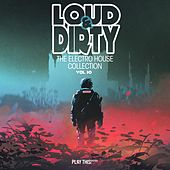 Loud & Dirty - The Electro House Collection, Vol. 30 by Savage Kids, Nymous, Tom Crusher, Rush