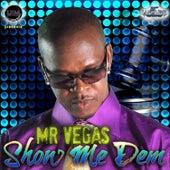 Show Me Dem by Mr. Vegas