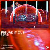 Figure It Out by Dastic