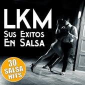 Sus Exitos en Salsa von LKM
