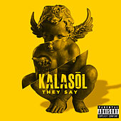 They Say (feat. Donnie Parker) von Kalasol