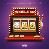Double Up (feat. Doughbeezy & Ph4de) de DJ Hawk