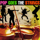Pop Goes the Strings de 101 Strings Orchestra