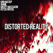 Distorted Reality by Ohmie & Peter Piffen Urbanstep