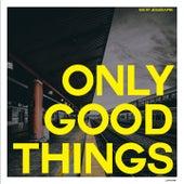 Only Good Things, Vol. 1 de Eric Smith, Jesusdapnk, Memo Rex, Kevin Yost, Peter Funk, Angel Mora, Mykel Waters, Bonetti, Oscar Barila, Nivek Tsoy, Cesar Del Rio, Tatsu