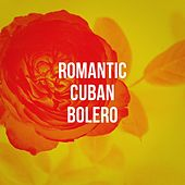 Romantic Cuban Bolero by Los Latinos Románticos, Latin Sound, Latino Party