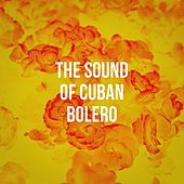 The Sound Of Cuban Bolero by Afro Cuban All Stars, Latino Boom, Romantico Latino