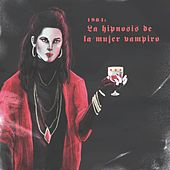 1984: La Hipnosis de la Mujer Vampiro by Dayton