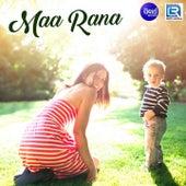 Maa Rana by Sricharana, Karuna, Ajay Mishra, Arabinda, Manasi, Shiva, Mithuna, Shakti Mishra