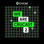We Are Crucast 2 von Skepsis, Darkzy, Bru-C, Window Kid, Jamie Duggan, Booda, TSUKI, TS7, Mad About Frankie, Subsonic, Xeonz, Nu Aspect, Hoda, Eloquin, Shapes, Mikey B, Simula, Kanine, P Money