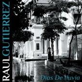 Dias de Iluvia de Raúl Gutiérrez