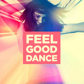 Feel Good Dance di Various Artists