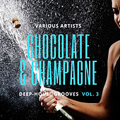 Chocolate & Champagne (Deep-House Grooves), Vol. 3 by Various Artists