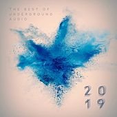 Best of Underground Audio 2019 by JAZ (UK), Aid Fairless, Sophia Essel, Roberto Surace, Tennan, Will Taylor (UK), Chicks Luv Us, Emmy Lazuli, Powda, Killed Kassette, M.F.S: Observatory, Carnao Beats, DFT