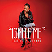 Ignite Me by Tahjae T. NICHOL