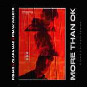 More Than OK by R3HAB