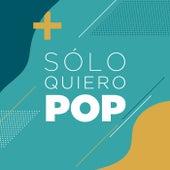 Sólo Quiero Pop de Various Artists