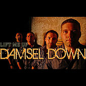 Lift Me Up by Damsel Down