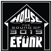 House of EFUNK Sound of 3019 von Scott Grooves, Soul Clap, Life On Planets, Sol Power All-Stars, Lee Curtiss, Steingold, Piranahead, Midnight Magic, Lonely C, Underground System