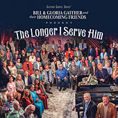The Longer I Serve Him (Live) von Various Artists