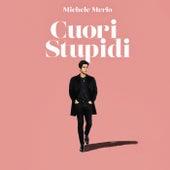 Cuori Stupidi di Michele Merlo