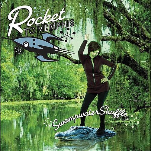 Swampwater Shuffle by Rocket to Memphis