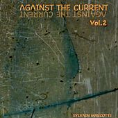 Against the Current, Vol. 2 by Sylvain Marcotte