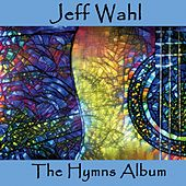 The Hymns Album de Jeff Wahl