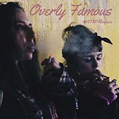 Overly Famous by Red