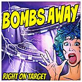 Right on Target by Bombs Away