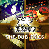 The Dub Files by Predator Dub Assassins