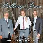 Walking with Jesus by Gospel Echoes Team Canada West