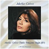 Juliette Gréco Chante Françoise Sagan (EP) (All Tracks Remastered) by Juliette Greco