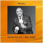 Havana Special / Wild Jungle (All Tracks Remastered) de Machito