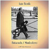 Batucada / Mambolero (All Tracks Remastered) di Luiz Bonfá