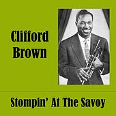 Stompin' At The Savoy by Clifford Brown