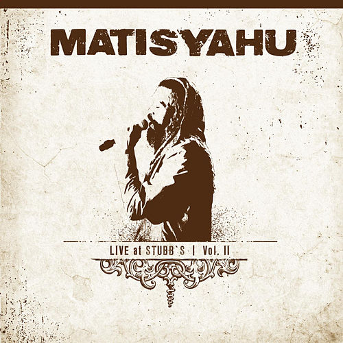 Live at Stubbs, Vol.II by Matisyahu