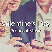 Valentine's Day Proposal Music de Various Artists
